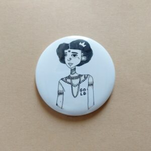 Broke but Gold Button Pin | Women20XX | Maitri Dalicha
