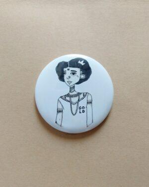 Broke but Gold Button Pin | Women20XX | Maitri Dalicha